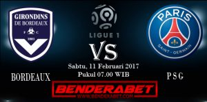Prediksi Bordeaux Vs Paris Saint German 11 Februari 2017