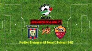 Prediksi Crotone vs AS Roma 12 Februari 2017