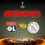 Prediksi Bola Lyon vs Ajax 12 Mei 2017, Prediksi Skor Lyon vs Ajax 12 Mei 2017