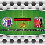 Prediksi Cerezo Osaka vs Urawa Red Diamonds 30 Agustus 2017
