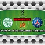 Prediksi Celtic FC vs Paris Saint Germain 13 September 2017