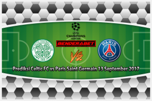 Prediksi Celtic FC vs Paris Saint Germain 13 September 2017