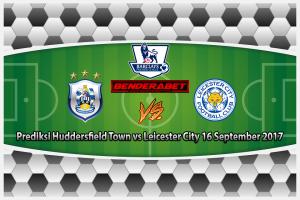 Prediksi Huddersfield Town vs Leicester City 16 September 2017