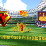 Prediksi Pertandingan Watford vs West Ham United 19 November 2017