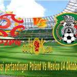 Prediksi Pertandingan Poland Vs Mexico 14 November 2017