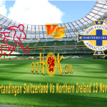 Prediksi Pertandingan Switzerland vs Northern Ireland 13 november 2017