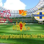 Prediksi Pertandingan Switzerland vs Northern Ireland 13 november 2017
