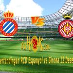Prediksi Pertandingan RCD Espanyol vs Girona 12 Desember 2017