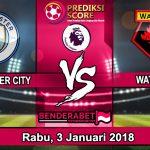 Prediksi Pertandingan Manchester City vs Watford Rabu, 3 Januari 2018