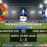 Prediksi Pertandingan Manchester United VS Chelsea FC 19 Mei 2018
