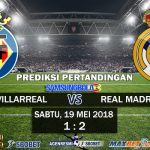 Prediksi Villarreal vs Real Madrid 19 Mei 2018