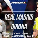 PREDIKSI REAL MADRID VS GIRONA 17 FEBRUARI 2019