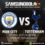Prediksi Manchester City vs Tottenham Hotspur 18 April 2019