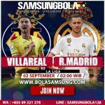 Prediksi Villarreal vs Real Madrid 2 September 2019